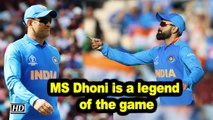 World Cup 2019 | MS Dhoni is a legend of the game: Virat Kohli
