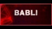 Babli - Kissebaaz - Evelyn Sharma, Pankaj Tripathi, Rahul Bagga - Mamta Sharma & Rohan Pradhan