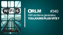 ORLM-340 : WiFi 6ème génération,toujours plus vite ?
