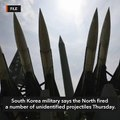 North Korea fires projectiles South Korean military