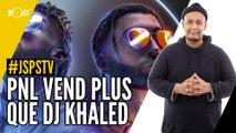 Je sais pas si t'as vu... PNL vend plus que DJ Khaled