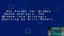 Any Format For Kindle  Spend Analysis: The Window into Strategic Sourcing by Kirit Pandit