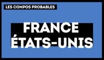 France - Etats-Unis : les compositions probables