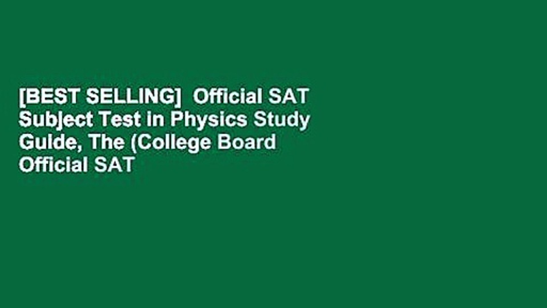 [BEST SELLING] Official SAT Subject Test in Physics Study Guide, The  (College Board Official SAT
