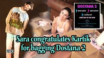 Sara congratulates Kartik for bagging Dostana 2 says 'it will lit'