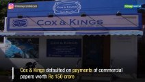Cox & Kings locked at lower circuit on payment defaults of Rs 150 cr