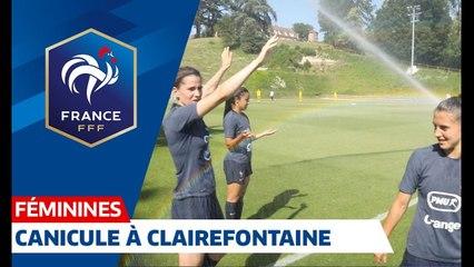 Equipe de France Féminine  canicule avant France-USA... I FFF 2019