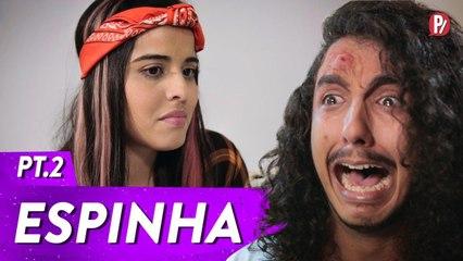 PONTO DE VISTA - QUANDO ESPREME A ESPINHA | PARAFERNALHA