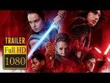 STAR WARS: THE LAST JEDI (2017) | Full Movie Trailer | Full HD | 1080p