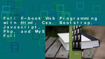 Full E-book Web Programming with Html, Css, Bootstrap, Javascript, Jquery, Php, and MySQL  For Full