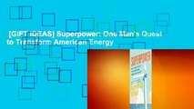 [GIFT IDEAS] Superpower: One Man's Quest to Transform American Energy
