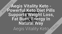 Aegis Vitality Keto - Powerful Keto Diet Pills Supports Weight Loss, Fat Burn, Energy In Natural Way