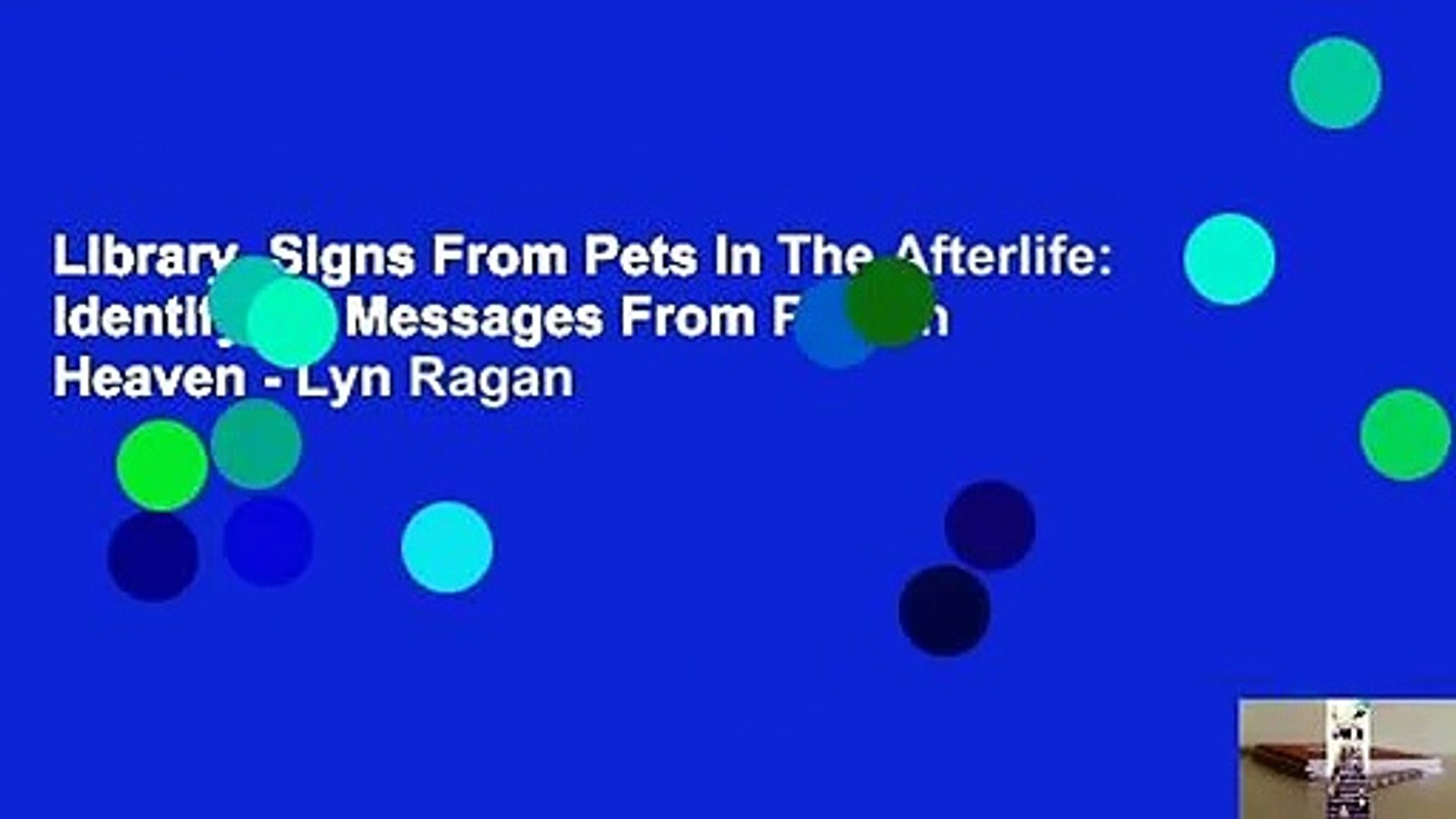 Library  Signs From Pets In The Afterlife: Identifying Messages From Pets In Heaven - Lyn Ragan