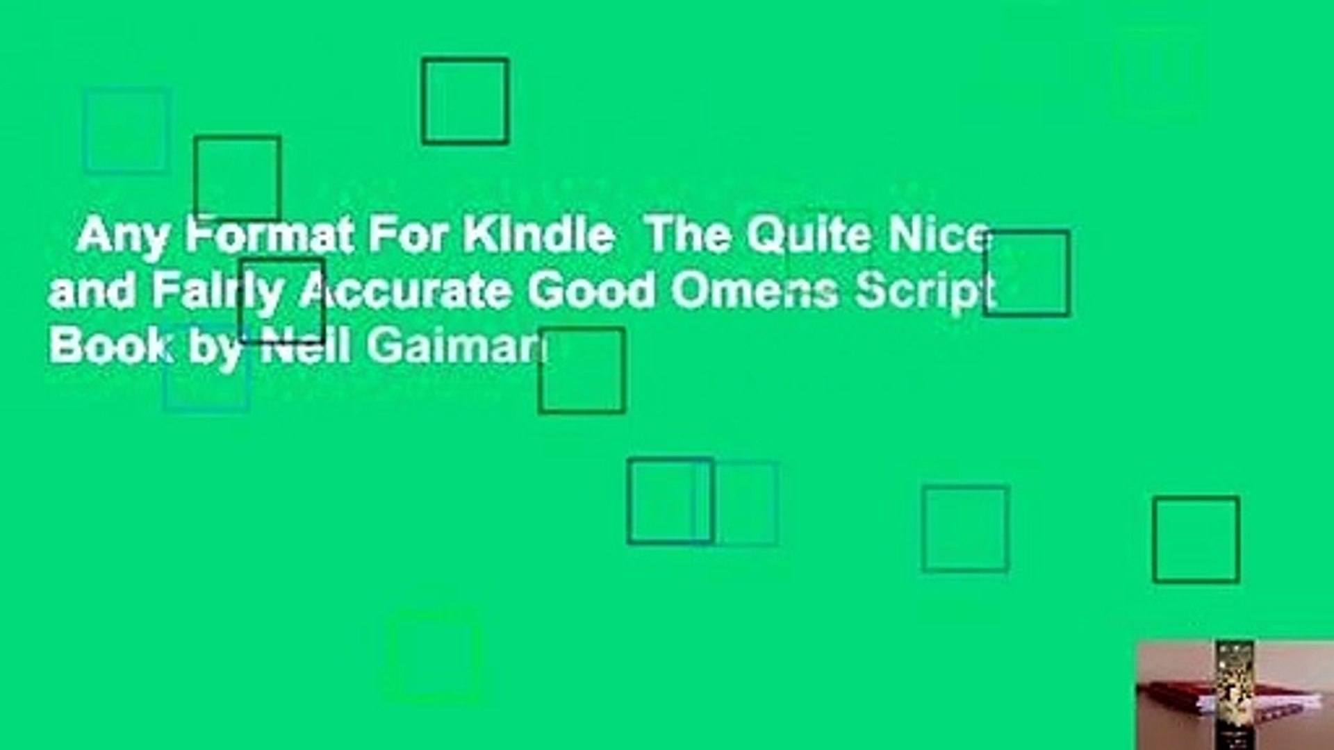 Any Format For Kindle The Quite Nice and Fairly Accurate Good Omens Script  Book by Neil Gaiman