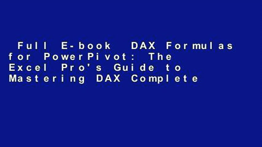 Full E-book DAX Formulas for PowerPivot: The Excel Pro's