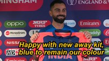 World Cup 2019 | Happy with new away kit, blue to remain our colour: Kohli