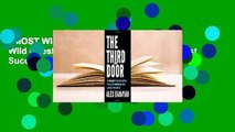 [MOST WISHED]  The Third Door: The Wild Quest to Uncover How the World's Most Successful People