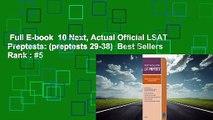 Full E-book  10 Next, Actual Official LSAT Preptests: (preptests 29-38)  Best Sellers Rank : #5