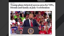 Report: Trump Is Planning A Ticketed VIP Area For July 4 Event