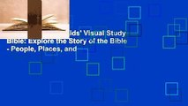 Full E-book  NIV Kids' Visual Study Bible: Explore the Story of the Bible - People, Places, and
