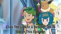 Pokemon Sun And Moon Episode 128 English Subbed