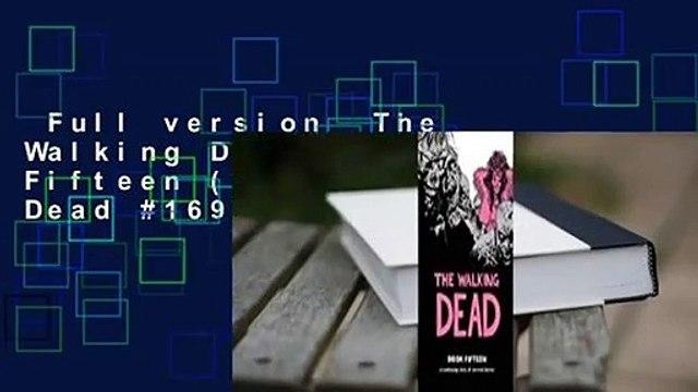 Full version  The Walking Dead, Book Fifteen (The Walking Dead #169-180)  Review