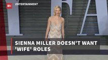 Sienna Miller Knows What Movie Roles She Wants
