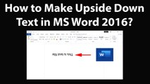 How to Make Upside Down Text in MS Word 2016?