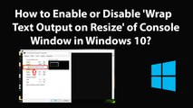 How to Enable or Disable 'Wrap Text Output on Resize' of Console Window in Windows 10?