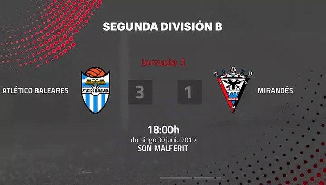 Resumen partido entre Atlético Baleares y Mirandés Jornada 3 Segunda B - Play Offs Ascenso