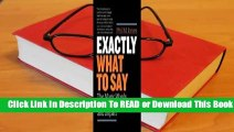 [Read] Exactly What to Say: The Magic Words for Influence and Impact  For Full