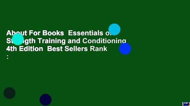 About For Books  Essentials of Strength Training and Conditioning 4th Edition  Best Sellers Rank :