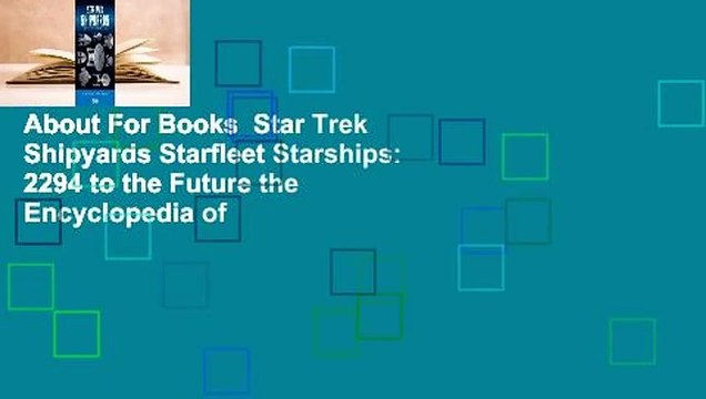 about for books star trek shipyards starfleet starships: 2294 to the future  the encyclopedia of - video dailymotion