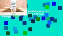 About For Books  The Metabolic Approach to Cancer: Integrating Deep Nutrition, the Ketogenic Diet,