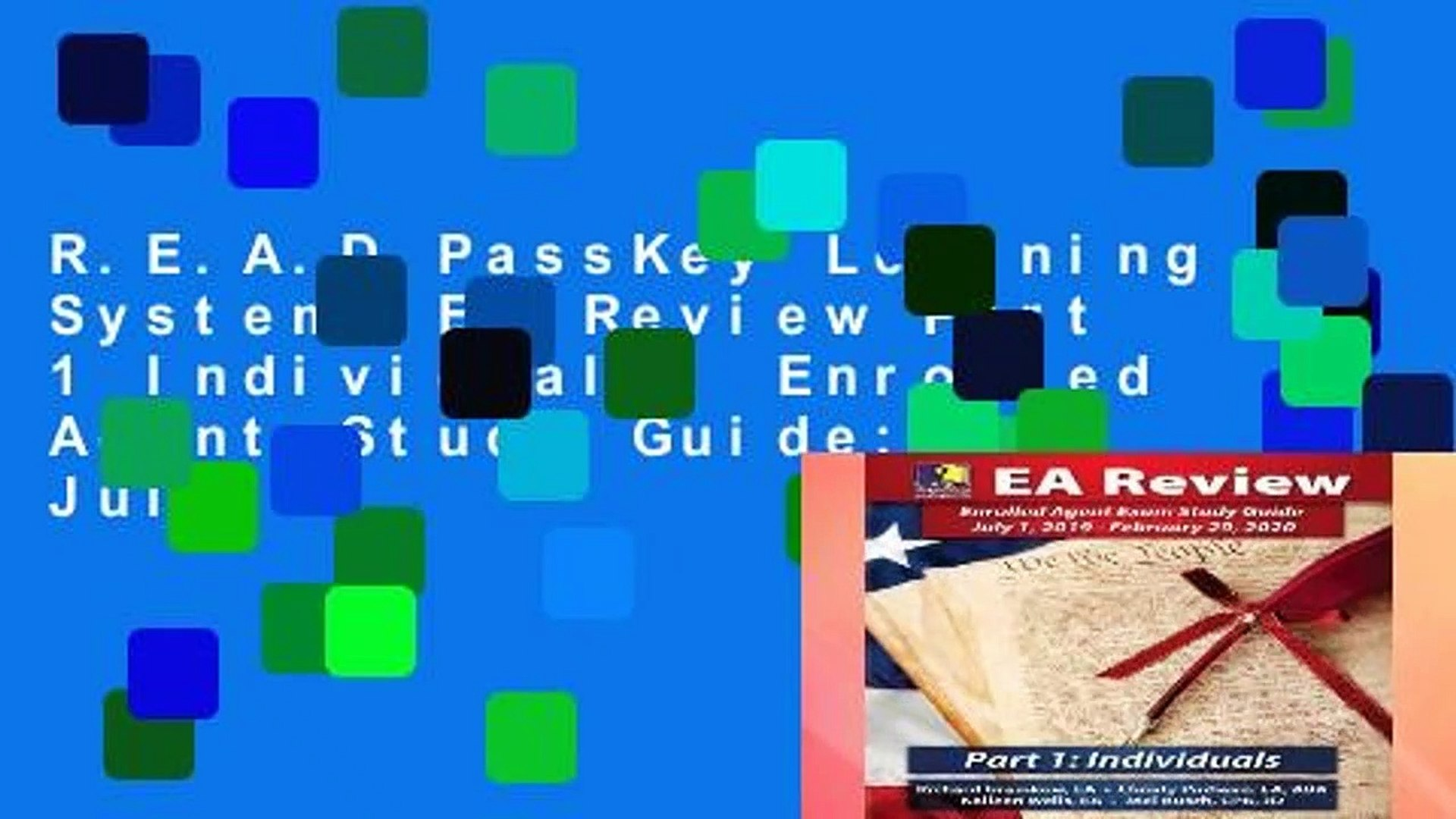 R.E.A.D PassKey Learning Systems EA Review Part 1 Individuals; Enrolled Agent Study Guide: July 1,