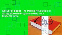 About For Books  The Writing Revolution: A Straightforward Program to Help Your Students Write