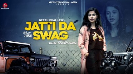 JATTI DA SWAG ( Official Video ) NEETU BHALLA - Latest Punjabi Songs 2019