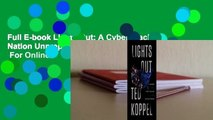 Full E-book Lights Out: A Cyberattack, A Nation Unprepared, Surviving the Aftermath  For Online