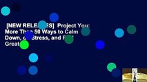 [NEW RELEASES]  Project You: More Than 50 Ways to Calm Down, de-Stress, and Feel Great
