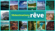 Venez découvrir 18 destinations de RÊVE !!!