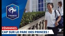 Derniers préparatifs des Bleues et voyage vers le Parc des Princes I FFF 2019