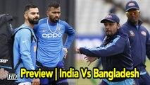 World Cup 2019 | Preview | India Vs Bangladesh