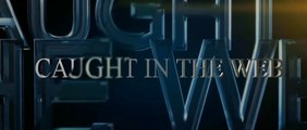 CAUGHT IN THE WEB (2012) Trailer VOST-ENG - CHINA