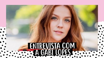 Entrevista com Gabi Lopes - O Aprendiz, carreira e segredos baphos