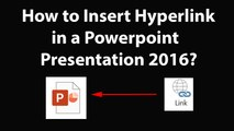 How to Insert Hyperlink in a Powerpoint Presentation 2016?