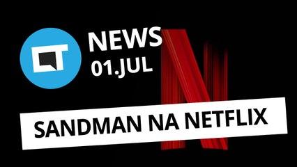 Trump retira Huawei de Lista Negra; Sandman vai virar série na Netflix e + [CT News]