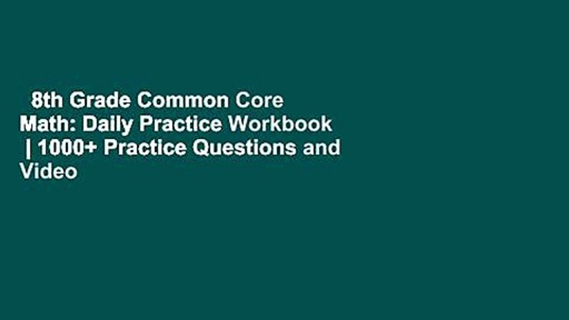 8th Grade Common Core Math: Daily Practice Workbook   1000+ Practice  Questions and Video