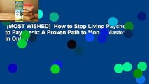 [MOST WISHED]  How to Stop Living Paycheck to Paycheck: A Proven Path to Money Mastery in Only 15