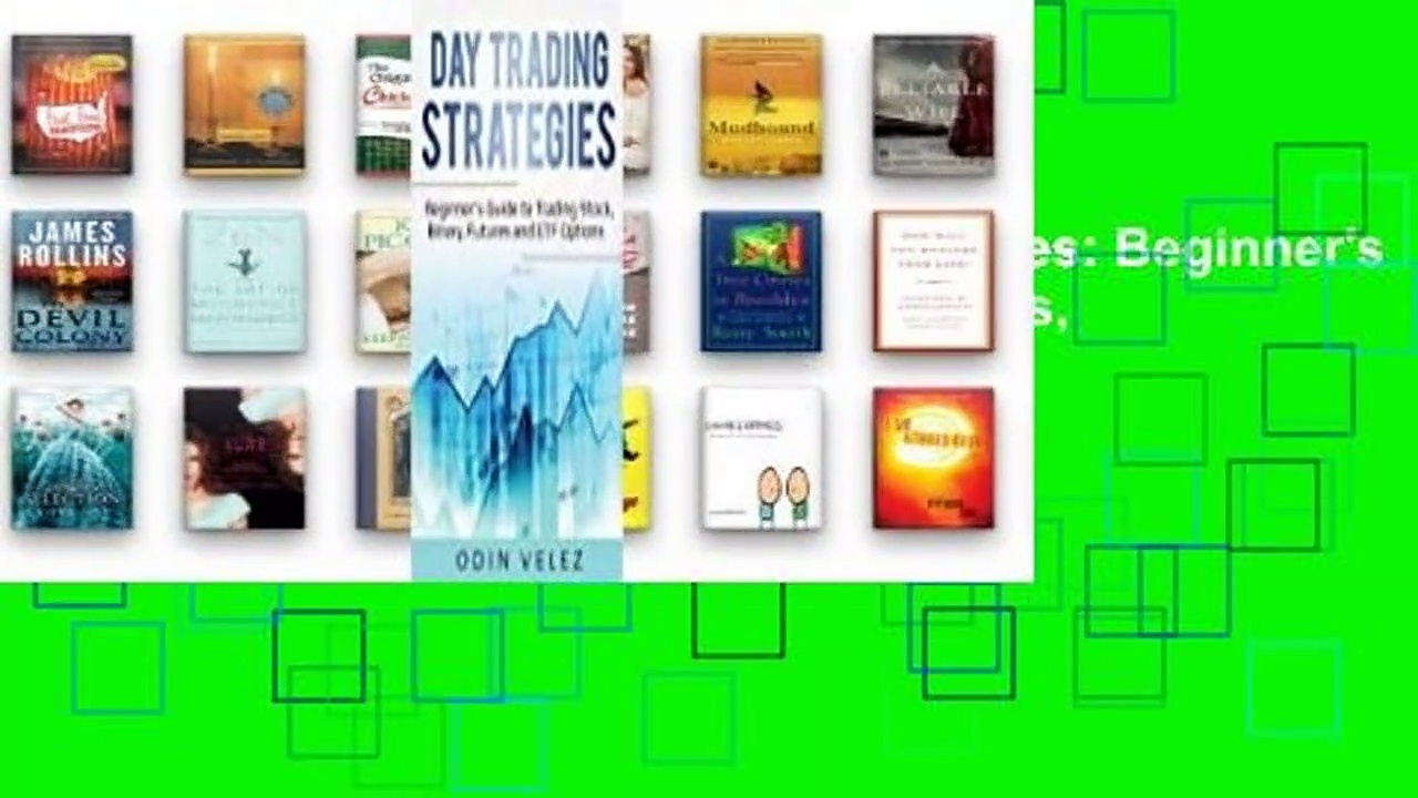 [BEST SELLING]  Day Trading Strategies: Beginner's Guide to Trading Stock, Binary, Futures, and