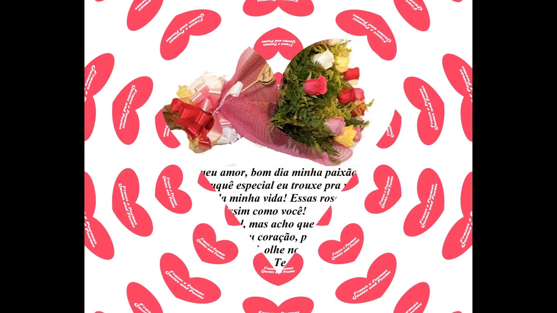 Bom Dia Meu Amor Trouxe Um Buquê Especial Te Amo Mensagem Frases E Poemas